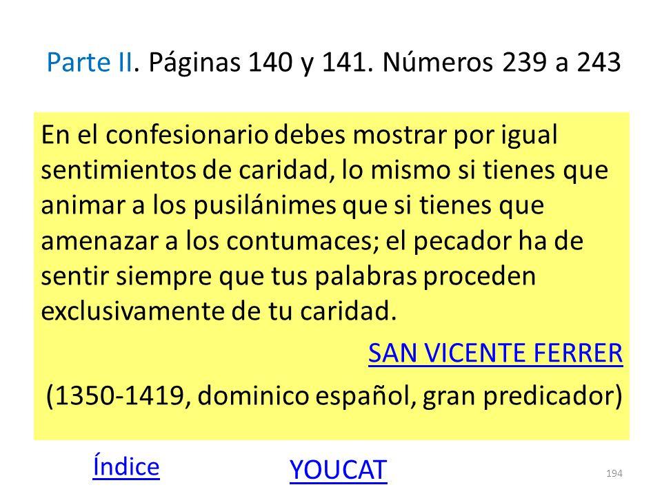 Parte II. Páginas 140 y 141. Números 239 a 243 En el confesionario debes mostrar por igual sentimientos de caridad, lo mismo si tienes que animar a lo