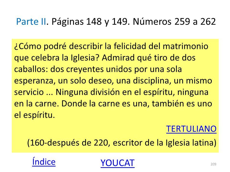 Parte II. Páginas 148 y 149. Números 259 a 262 ¿Cómo podré describir la felicidad del matrimonio que celebra la Iglesia? Admirad qué tiro de dos cabal