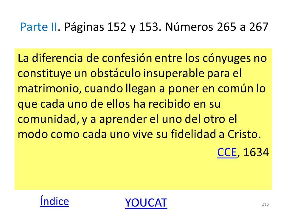 Parte II. Páginas 152 y 153. Números 265 a 267 La diferencia de confesión entre los cónyuges no constituye un obstáculo insuperable para el matrimonio