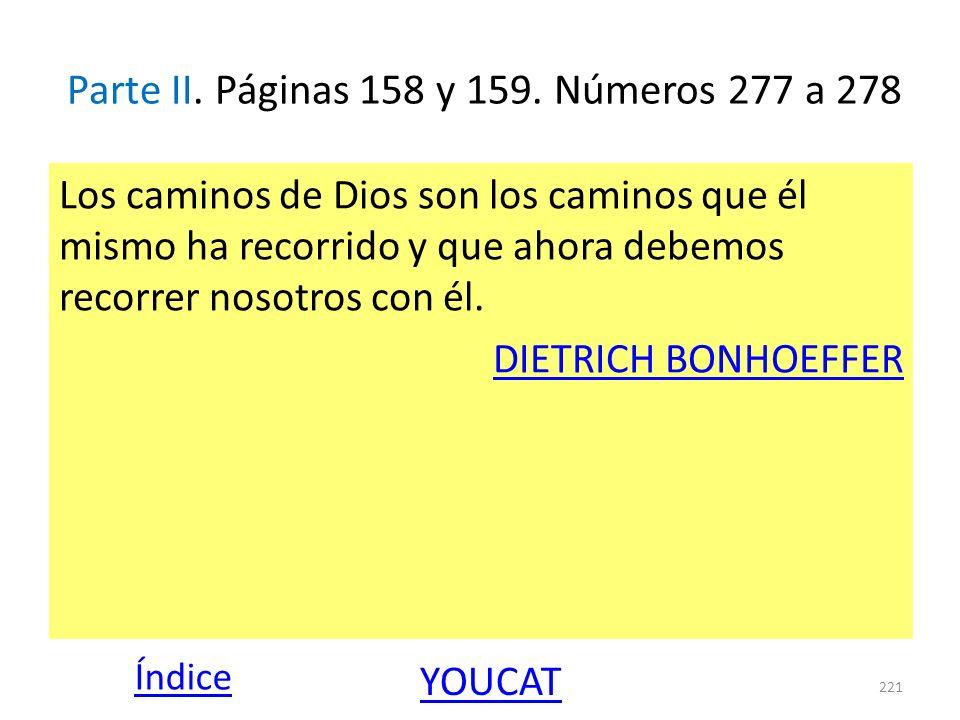 Parte II. Páginas 158 y 159. Números 277 a 278 Los caminos de Dios son los caminos que él mismo ha recorrido y que ahora debemos recorrer nosotros con