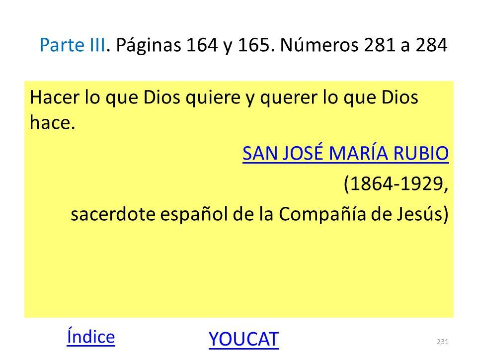 Parte III. Páginas 164 y 165. Números 281 a 284 Hacer lo que Dios quiere y querer lo que Dios hace. SAN JOSÉ MARÍA RUBIO (1864-1929, sacerdote español