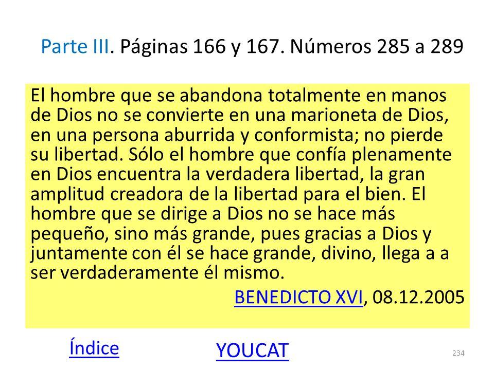 Parte III. Páginas 166 y 167. Números 285 a 289 El hombre que se abandona totalmente en manos de Dios no se convierte en una marioneta de Dios, en una