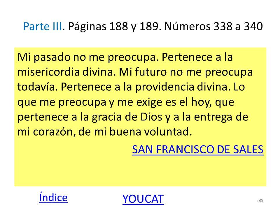 Parte III. Páginas 188 y 189. Números 338 a 340 Mi pasado no me preocupa. Pertenece a la misericordia divina. Mi futuro no me preocupa todavía. Perten