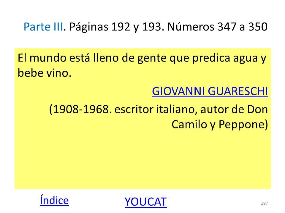Parte III. Páginas 192 y 193. Números 347 a 350 El mundo está lleno de gente que predica agua y bebe vino. GIOVANNI GUARESCHI (1908-1968. escritor ita