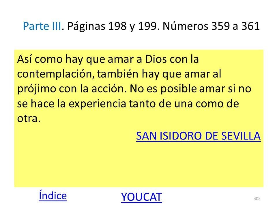 Parte III. Páginas 198 y 199. Números 359 a 361 Así como hay que amar a Dios con la contemplación, también hay que amar al prójimo con la acción. No e