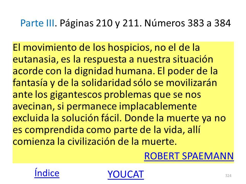 Parte III. Páginas 210 y 211. Números 383 a 384 El movimiento de los hospicios, no el de la eutanasia, es la respuesta a nuestra situación acorde con