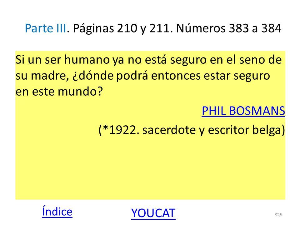 Parte III. Páginas 210 y 211. Números 383 a 384 Si un ser humano ya no está seguro en el seno de su madre, ¿dónde podrá entonces estar seguro en este