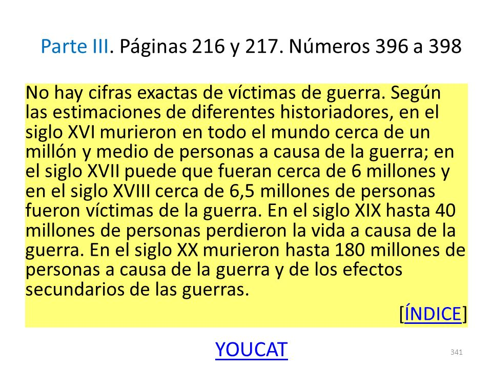 Parte III. Páginas 216 y 217. Números 396 a 398 No hay cifras exactas de víctimas de guerra. Según las estimaciones de diferentes historiadores, en el