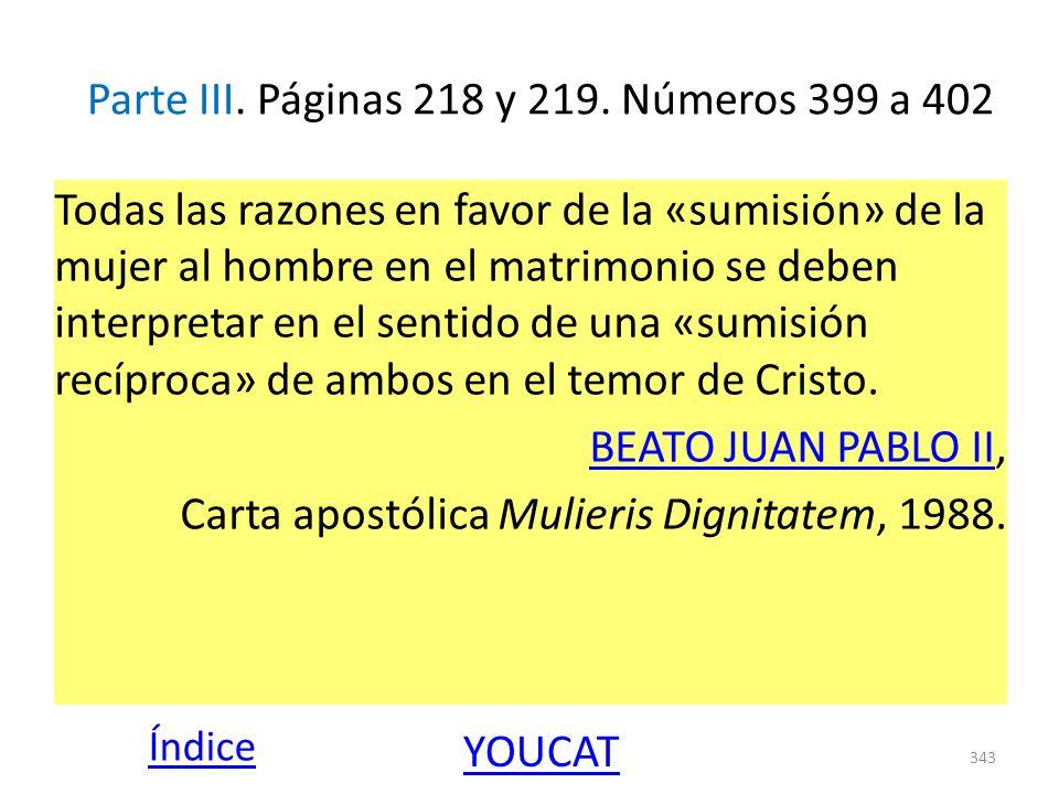 Parte III. Páginas 218 y 219. Números 399 a 402 Todas las razones en favor de la «sumisión» de la mujer al hombre en el matrimonio se deben interpreta