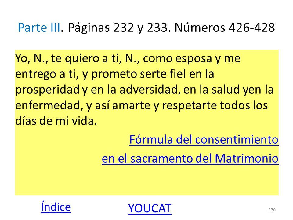 Parte III. Páginas 232 y 233. Números 426-428 Yo, N., te quiero a ti, N., como esposa y me entrego a ti, y prometo serte fiel en la prosperidad y en l