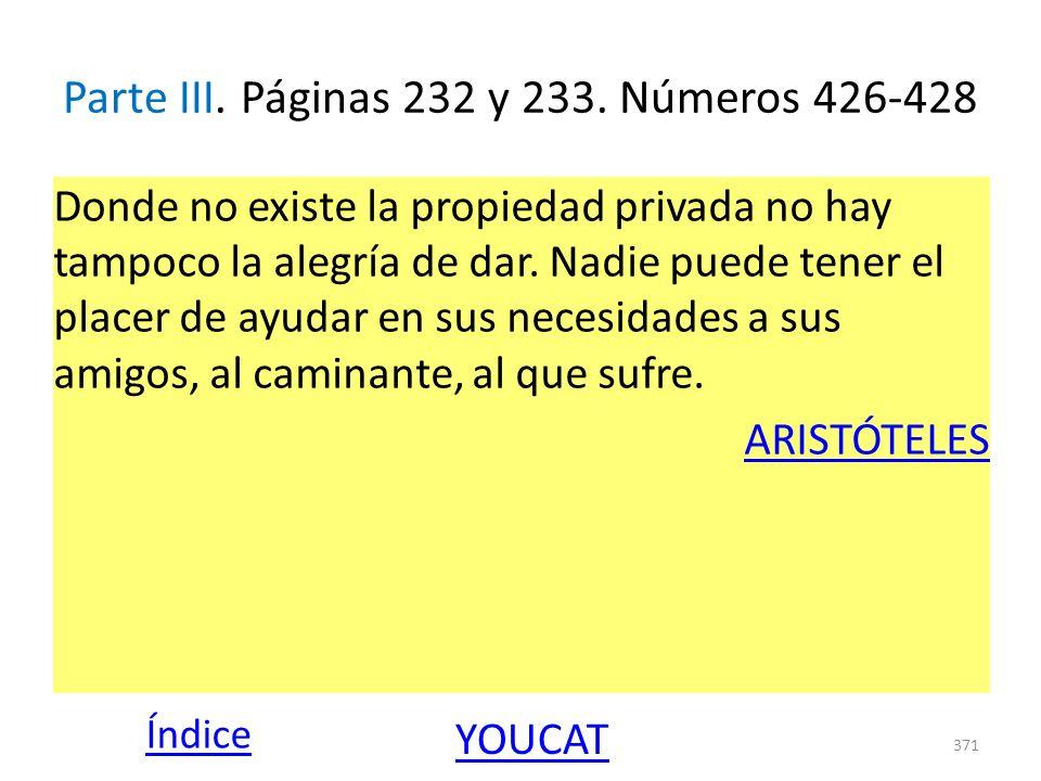 Parte III. Páginas 232 y 233. Números 426-428 Donde no existe la propiedad privada no hay tampoco la alegría de dar. Nadie puede tener el placer de ay