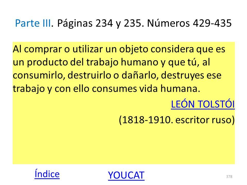 Parte III. Páginas 234 y 235. Números 429-435 Al comprar o utilizar un objeto considera que es un producto del trabajo humano y que tú, al consumirlo,