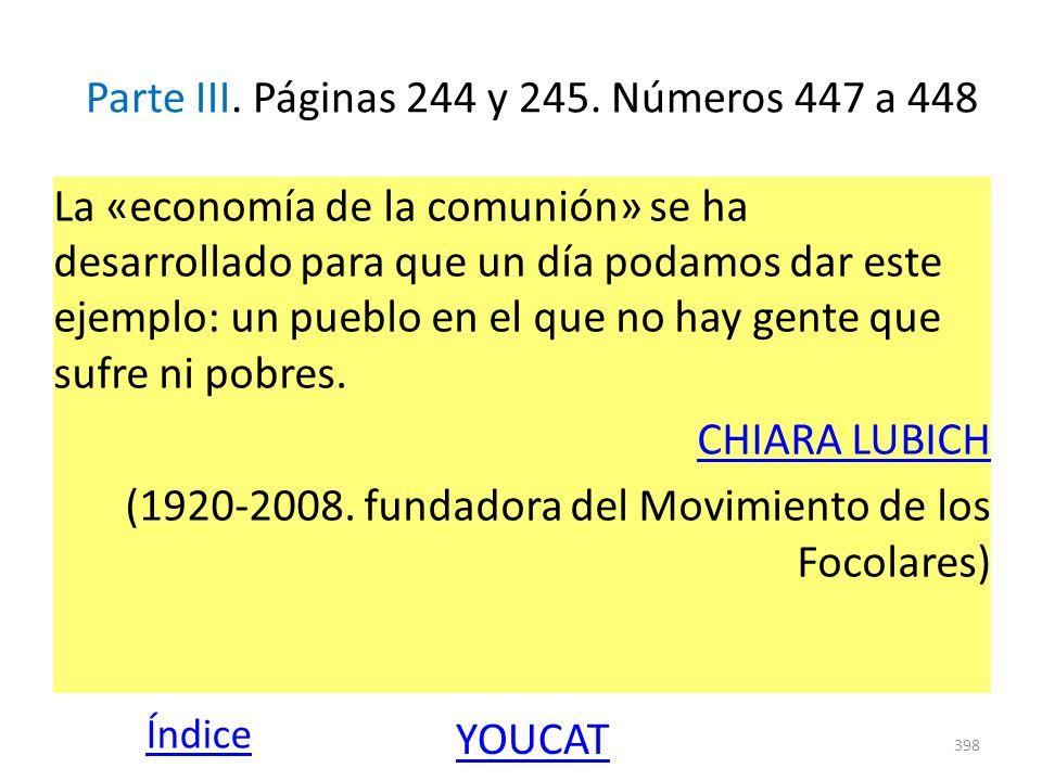Parte III. Páginas 244 y 245. Números 447 a 448 La «economía de la comunión» se ha desarrollado para que un día podamos dar este ejemplo: un pueblo en