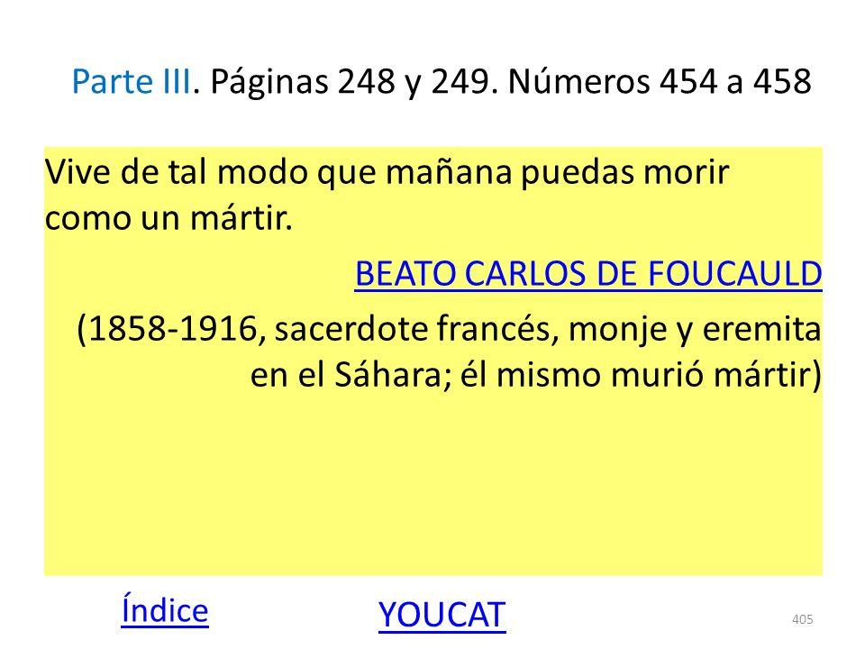 Parte III. Páginas 248 y 249. Números 454 a 458 Vive de tal modo que mañana puedas morir como un mártir. BEATO CARLOS DE FOUCAULD (1858-1916, sacerdot