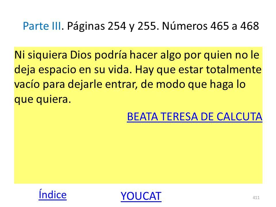 Parte III. Páginas 254 y 255. Números 465 a 468 Ni siquiera Dios podría hacer algo por quien no le deja espacio en su vida. Hay que estar totalmente v