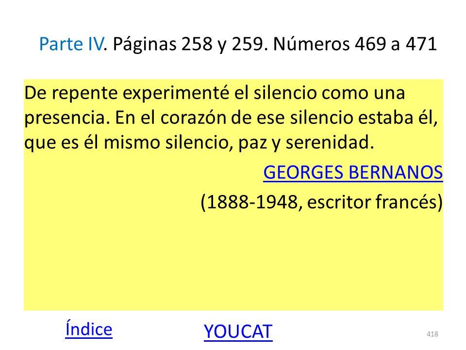 Parte IV. Páginas 258 y 259. Números 469 a 471 De repente experimenté el silencio como una presencia. En el corazón de ese silencio estaba él, que es