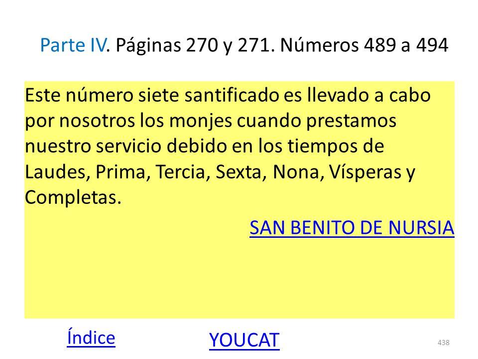 Parte IV. Páginas 270 y 271. Números 489 a 494 Este número siete santificado es llevado a cabo por nosotros los monjes cuando prestamos nuestro servic