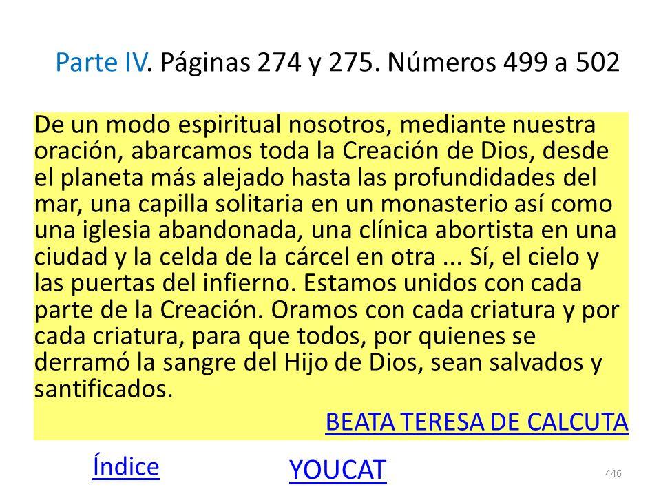 Parte IV. Páginas 274 y 275. Números 499 a 502 De un modo espiritual nosotros, mediante nuestra oración, abarcamos toda la Creación de Dios, desde el