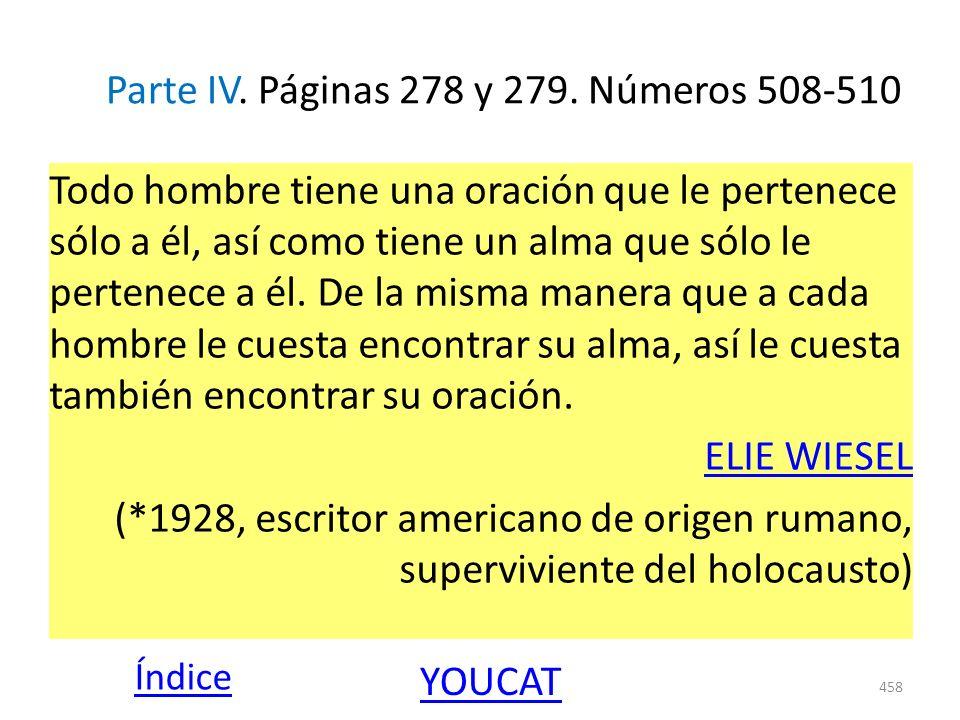 Parte IV. Páginas 278 y 279. Números 508-510 Todo hombre tiene una oración que le pertenece sólo a él, así como tiene un alma que sólo le pertenece a