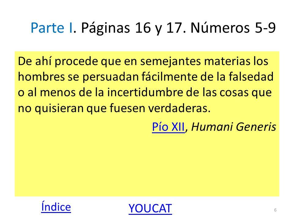 Parte I. Páginas 16 y 17. Números 5-9 De ahí procede que en semejantes materias los hombres se persuadan fácilmente de la falsedad o al menos de la in