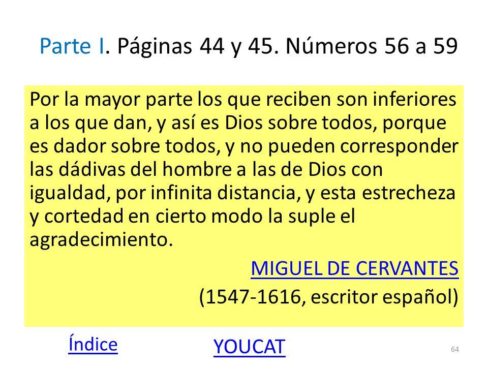Parte I. Páginas 44 y 45. Números 56 a 59 Por la mayor parte los que reciben son inferiores a los que dan, y así es Dios sobre todos, porque es dador