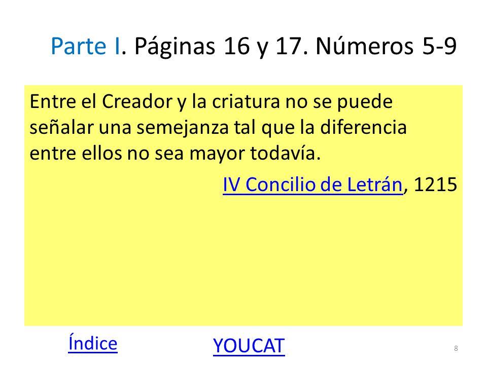 Parte I. Páginas 16 y 17. Números 5-9 Entre el Creador y la criatura no se puede señalar una semejanza tal que la diferencia entre ellos no sea mayor