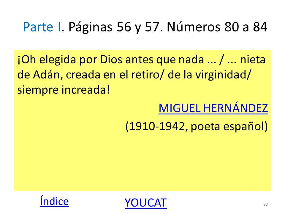 Parte I. Páginas 56 y 57. Números 80 a 84 ¡Oh elegida por Dios antes que nada... /... nieta de Adán, creada en el retiro/ de la virginidad/ siempre in