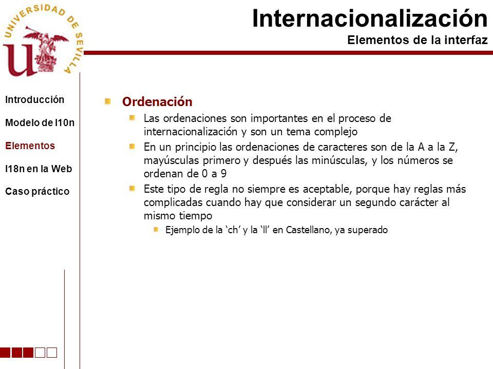 Ordenación Las ordenaciones son importantes en el proceso de internacionalización y son un tema complejo En un principio las ordenaciones de caractere