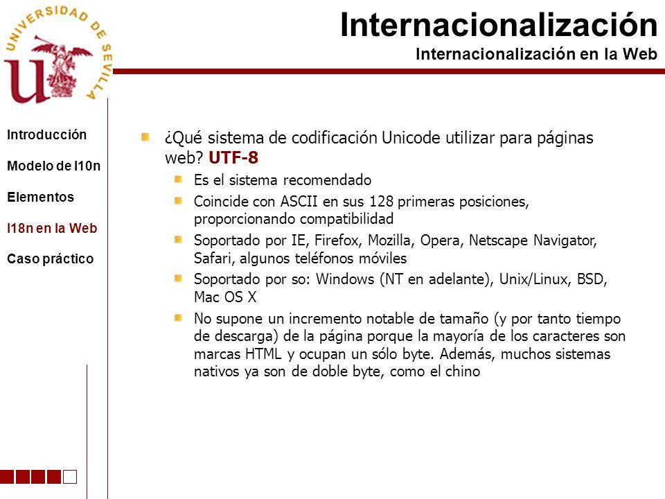 ¿Qué sistema de codificación Unicode utilizar para páginas web? UTF-8 Es el sistema recomendado Coincide con ASCII en sus 128 primeras posiciones, pro