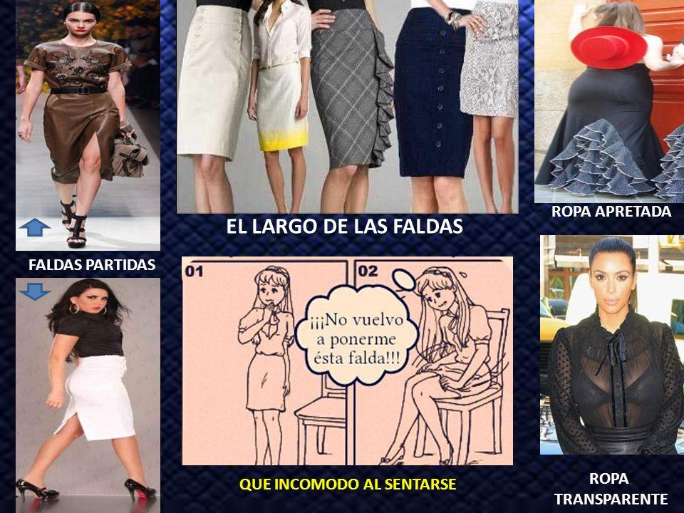 EL LARGO DE LAS FALDAS FALDAS PARTIDAS ROPA APRETADA ROPA TRANSPARENTE QUE INCOMODO AL SENTARSE