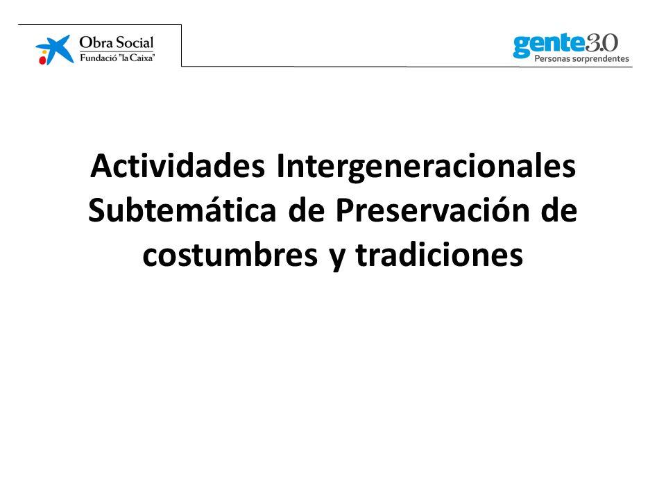 Actividades Intergeneracionales Subtemática de Preservación de costumbres y tradiciones