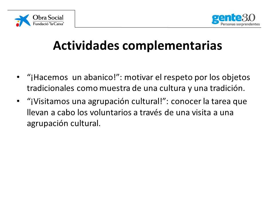 Actividades complementarias ¡Hacemos un abanico!: motivar el respeto por los objetos tradicionales como muestra de una cultura y una tradición.