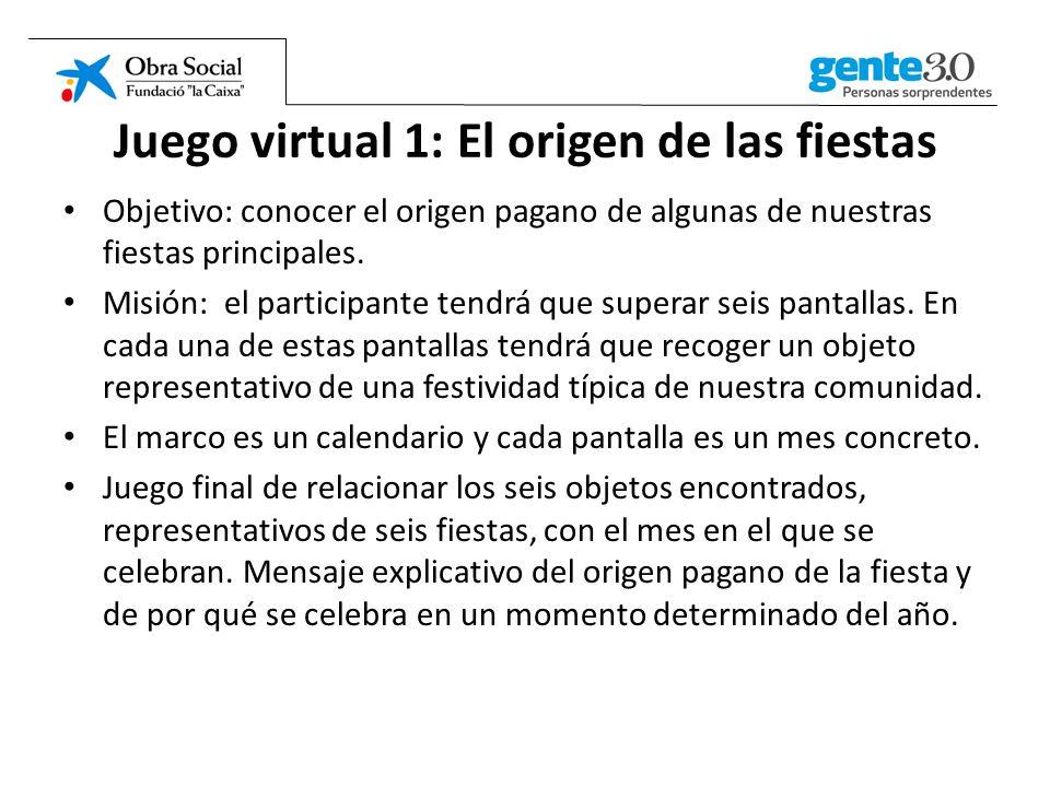 Juego virtual 1: El origen de las fiestas Objetivo: conocer el origen pagano de algunas de nuestras fiestas principales.
