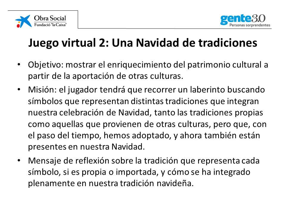 Juego virtual 2: Una Navidad de tradiciones Objetivo: mostrar el enriquecimiento del patrimonio cultural a partir de la aportación de otras culturas.