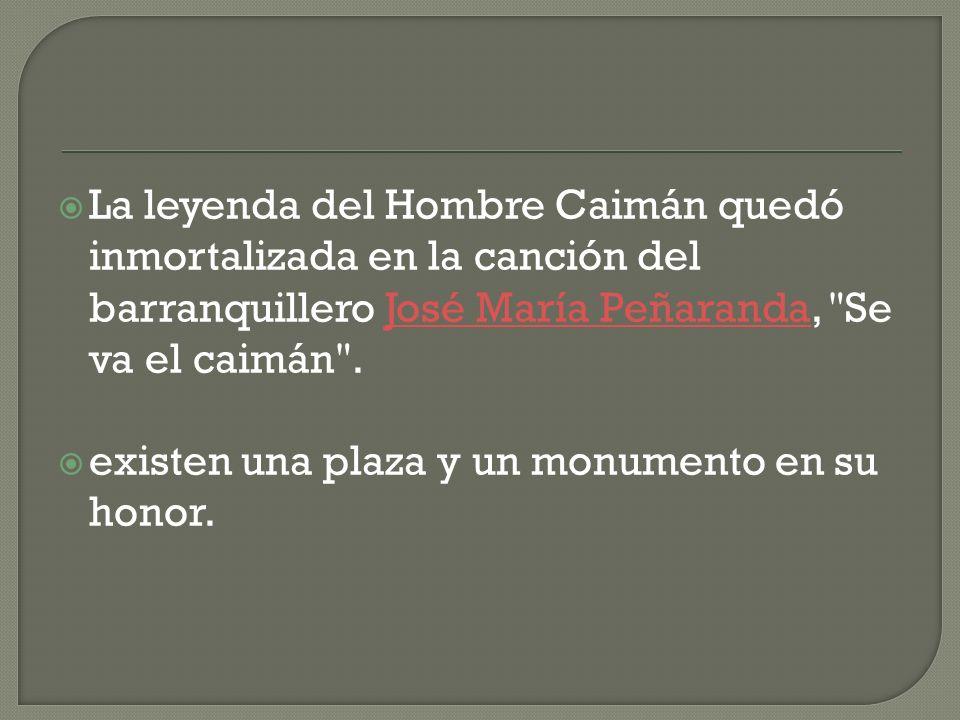 La leyenda del Hombre Caimán quedó inmortalizada en la canción del barranquillero José María Peñaranda,