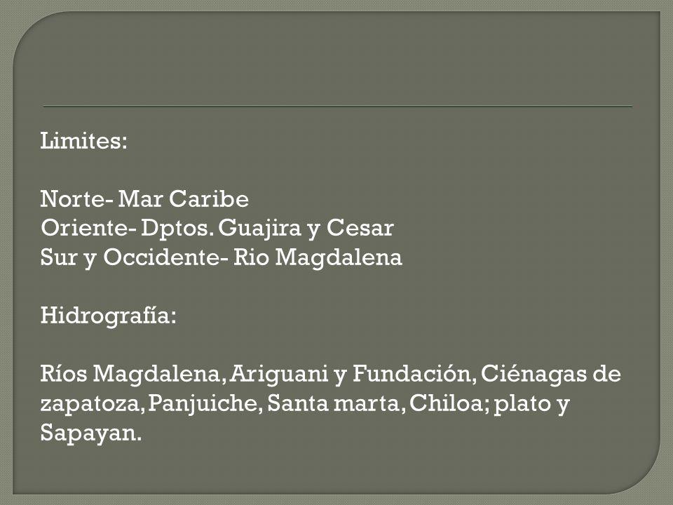 Limites: Norte- Mar Caribe Oriente- Dptos. Guajira y Cesar Sur y Occidente- Rio Magdalena Hidrografía: Ríos Magdalena, Ariguani y Fundación, Ciénagas