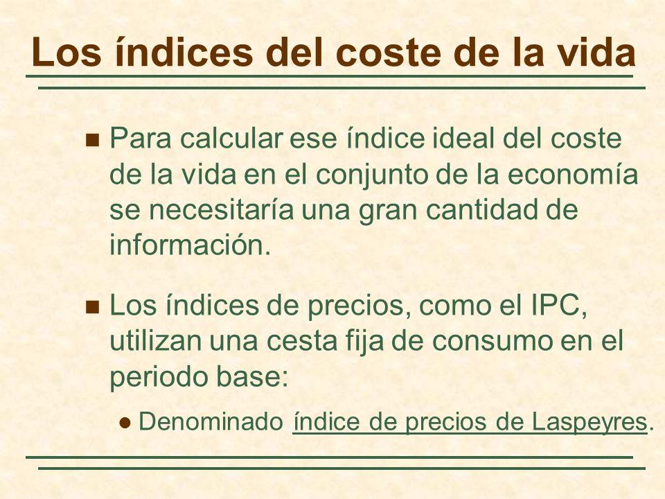 Para calcular ese índice ideal del coste de la vida en el conjunto de la economía se necesitaría una gran cantidad de información.