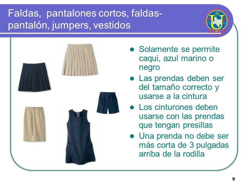 8 PANTALONES, CAPRIS, PANTALONES CORTOS Los bolsillos de pantalones, capris y pantalones cortos deben ser del tamaño frontal estándar El atuendo debe