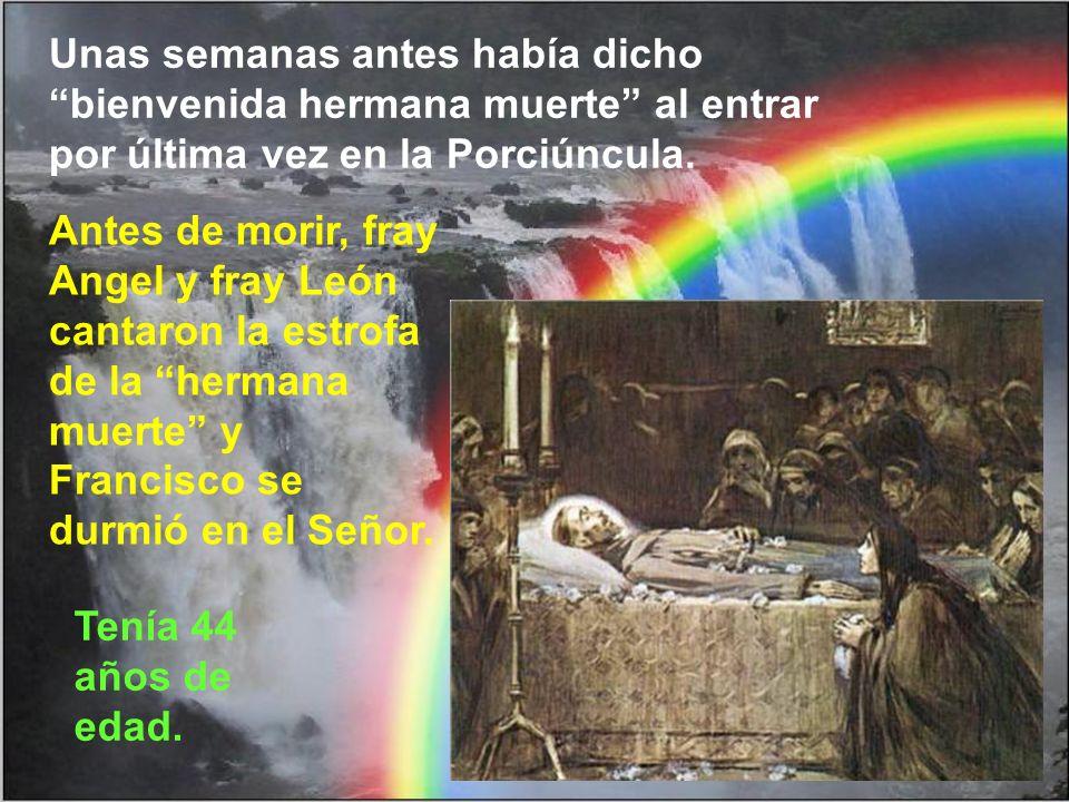 Cumplidos en Francisco todos los misterios, liberada su alma santísima de las ataduras de la carne y sumergida en el abismo de la divina claridad, se