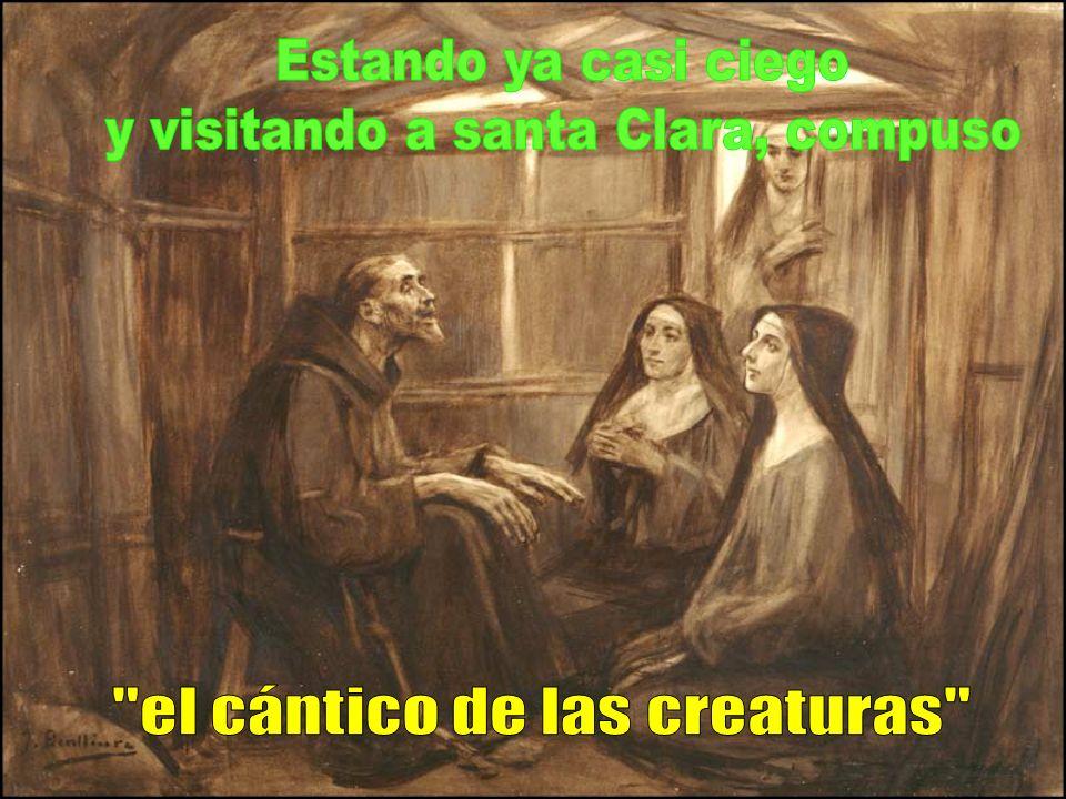 Por medio de las creaturas alababa y bendecía al Creador
