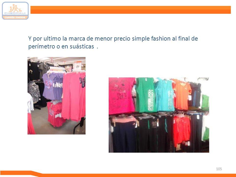 105 Y por ultimo la marca de menor precio simple fashion al final de perímetro o en suásticas.