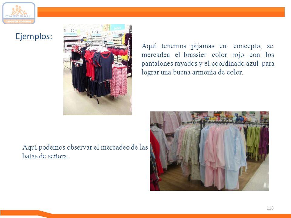 118 Ejemplos: Aquí tenemos pijamas en concepto, se mercadea el brassier color rojo con los pantalones rayados y el coordinado azul para lograr una bue