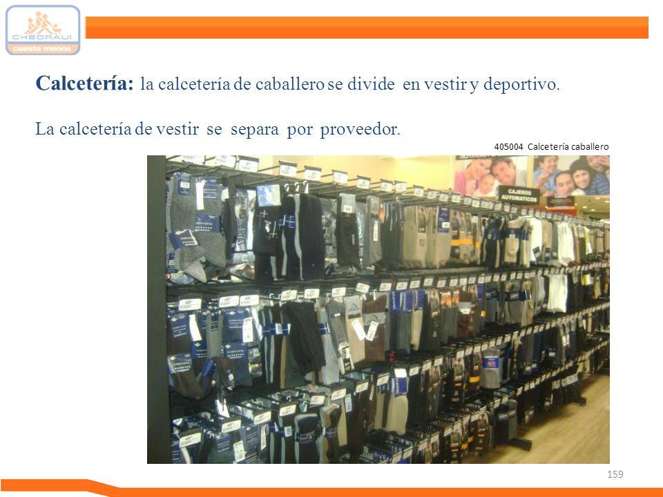 159 Calcetería: la calcetería de caballero se divide en vestir y deportivo. La calcetería de vestir se separa por proveedor. 405004 Calcetería caballe