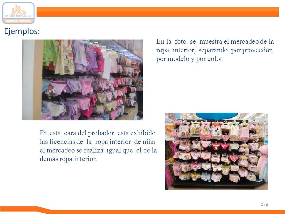 178 Ejemplos: En la foto se muestra el mercadeo de la ropa interior, separando por proveedor, por modelo y por color. En esta cara del probador esta e
