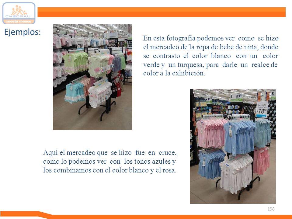 198 Ejemplos: En esta fotografía podemos ver como se hizo el mercadeo de la ropa de bebe de niña, donde se contrasto el color blanco con un color verd