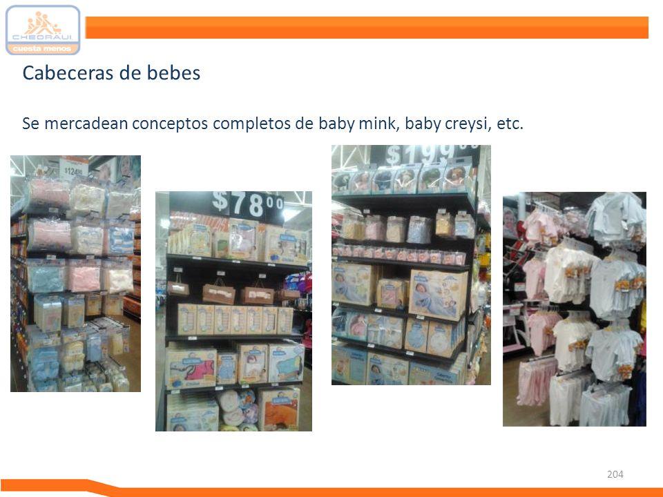 204 Cabeceras de bebes Se mercadean conceptos completos de baby mink, baby creysi, etc.