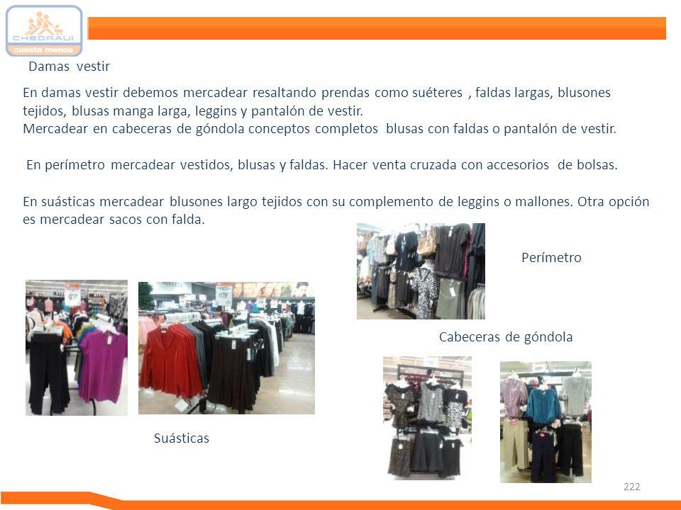 222 En damas vestir debemos mercadear resaltando prendas como suéteres, faldas largas, blusones tejidos, blusas manga larga, leggins y pantalón de ves