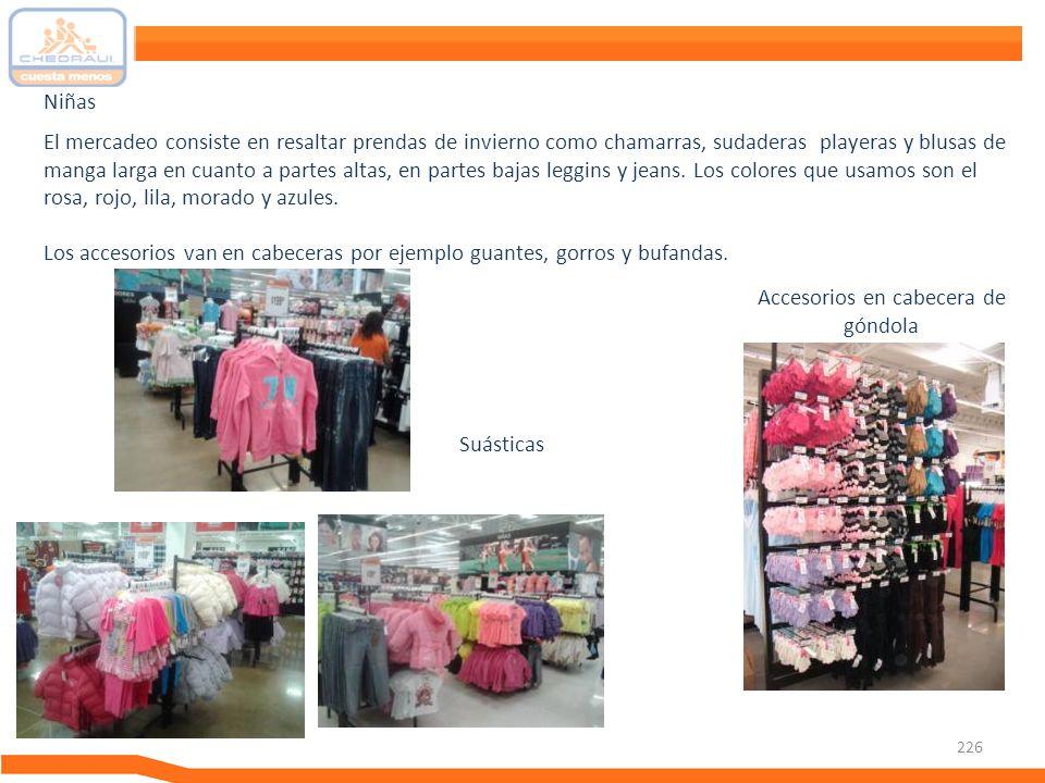 226 El mercadeo consiste en resaltar prendas de invierno como chamarras, sudaderas playeras y blusas de manga larga en cuanto a partes altas, en parte