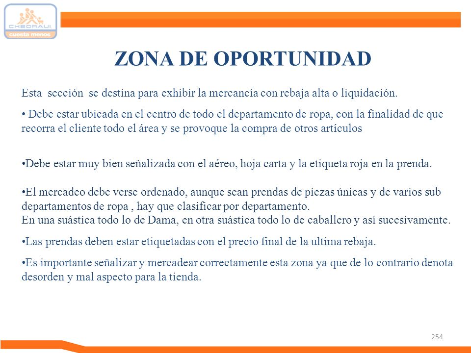 254 ZONA DE OPORTUNIDAD Esta sección se destina para exhibir la mercancía con rebaja alta o liquidación. Debe estar ubicada en el centro de todo el de