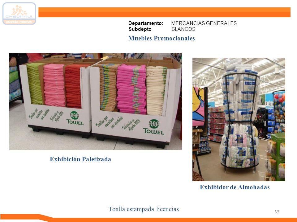 33 Muebles Promocionales Toalla estampada licencias Exhibición Paletizada Exhibidor de Almohadas Departamento: MERCANCIAS GENERALES Subdepto BLANCOS